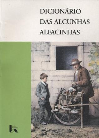 Dicionário das Alcunhas Alfacinhas  by  Francisco Santana