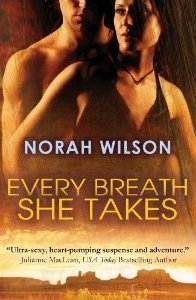 Every Breath She Takes  by  Norah Wilson