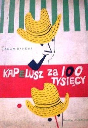 Kapelusz za 100 tysięcy  by  Adam Bahdaj
