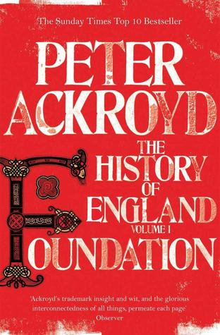 Foundation (History of England Vol 1)  by  Peter Ackroyd