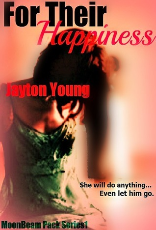 For Their Happiness  by  Jayton Young