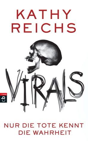 Virals, Band 2 - Nur die Tote kennt die Wahrheit  by  Kathy Reichs