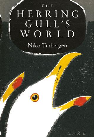 The Herring Gulls World (A New Naturalist Monograph, #9) Nikolaas Tinbergen