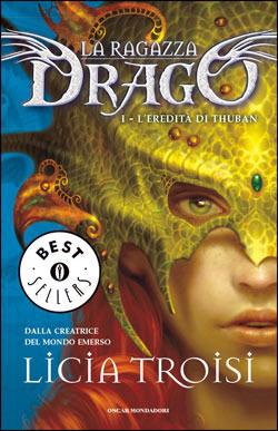 Leredità di Thuban (La ragazza drago, #1)  by  Licia Troisi
