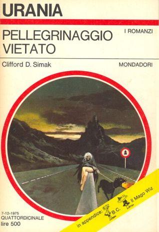 Pellegrinaggio vietato  by  Clifford D. Simak