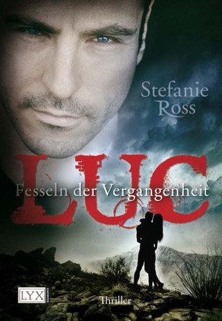 Luc - Fesseln der Vergangenheit (DeGrasse, #1) Stefanie Ross