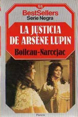 La justicia de Arsène Lupin  by  Boileau-Narcejac