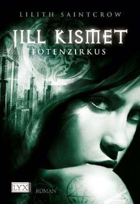 Jill Kismet - Totenzirkus (Jill Kismet, #4)  by  Lilith Saintcrow