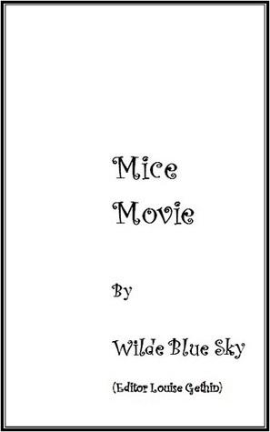 Mice Movie Wilde Blue Sky