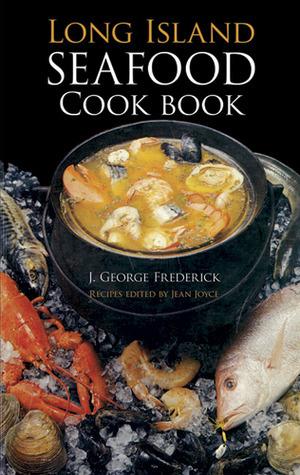 Long Island Seafood Cookbook  by  J. George Frederick