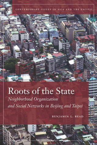 Local Organizations and Urban Governance in East and Southeast Asia: Straddling State and Society  by  Benjamin L. Read