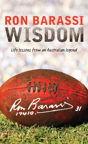 Wisdom: Life Lessons from an Australian Legend Ron Barassi