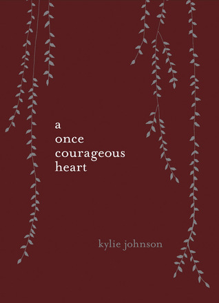 A Once Courageous Heart  by  Kylie Johnson
