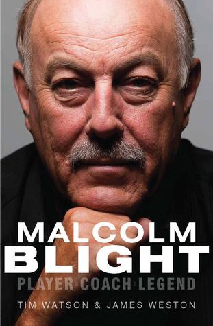 Malcolm Blight: Player, Coach, Legend Tim Watson