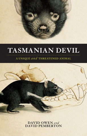 Tasmanian Devil: A Unique and Threatened Animal David    Owen