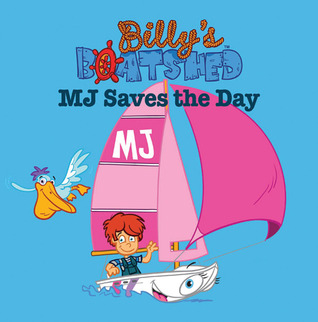 Billys Boatshed: MJ Saves the Day  by  Aimee Atkins