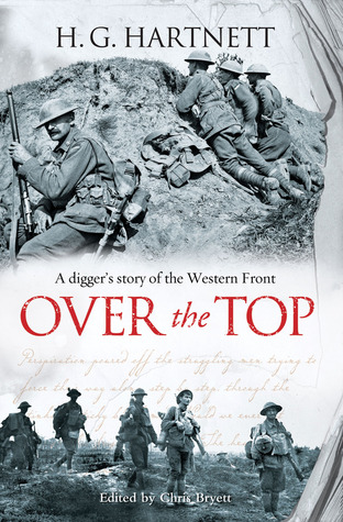 Over the Top: A Diggers Story of the Western Front H. G. Hartnett