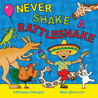 Never Shake a Rattlesnake Michaela Morgan