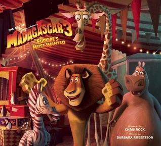 The Art of Madagascar 3 Barbara Robertson