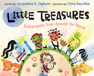 Little Treasures: Endearments from Around the World  by  Jacqueline K. Ogburn