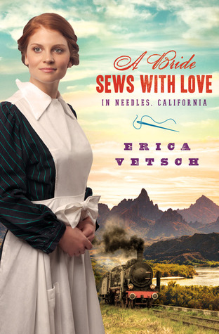 A Bride Sews with Love in Needles, California  by  Erica Vetsch