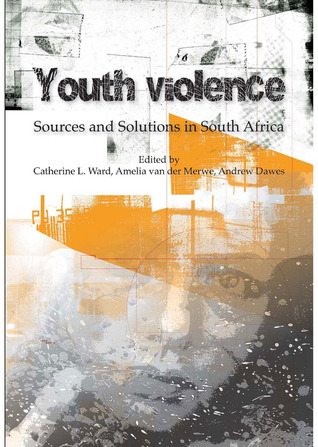 Youth Violence: Sources and Solutions in South Africa Catherine L. Ward
