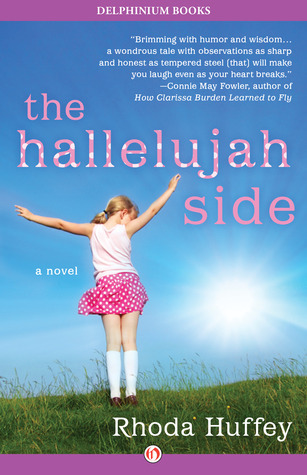 The Hallelujah Side: A Novel  by  Rhoda Huffey