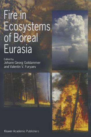 Fire In Ecosystems Of Boreal Eurasia  by  Valentin Furyaev