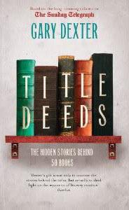 Title Deeds: How 50 Books Got Their Name  by  Gary Dexter