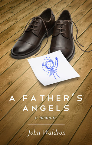 A Fathers Angels  by  John  Waldron