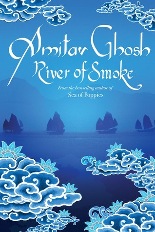 River of Smoke: Book 2 Of The Ibis Trilogy  by  Amitav Ghosh