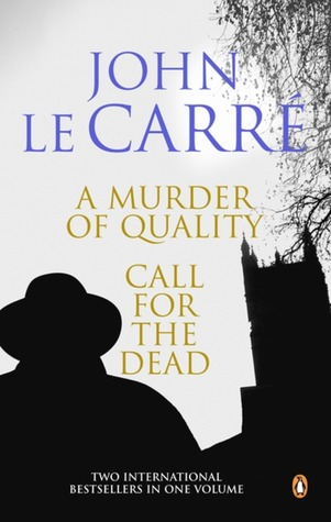 Murder Of Quality And Call For The Dead,A  by  John le Carré