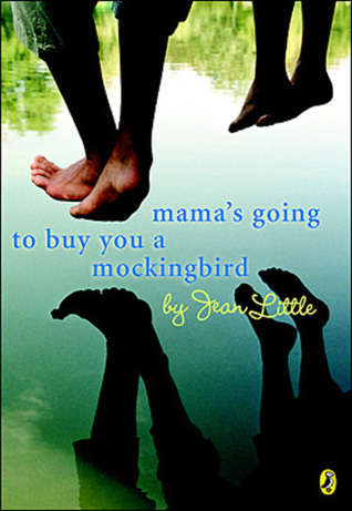 Mamas Going To Buy You a Mockingbird  by  Jean Little