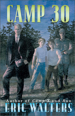 Camp 30 (Camp X, #2)  by  Eric Walters