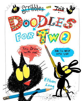Doodles for Two: Doodle and Draw with Scribbles and Ink  by  Ethan Long