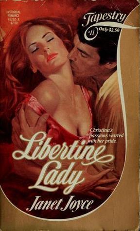 Libertine Lady (Tapestry Romance, #11)  by  Janet Joyce