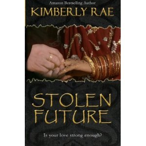 Stolen Future: Is Your Love Strong Enough? (Stolen #3) Kimberly Rae