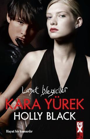 Kara Yürek (Lanet İşleyiciler, #3) Holly Black