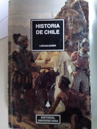 A History of Chile Luis Galdames