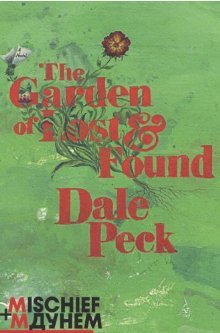 The Garden of Lost and Found  by  Dale Peck