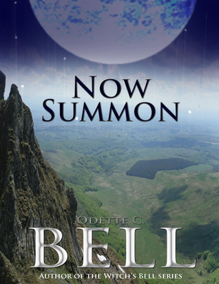Now, Summon  by  Odette C. Bell