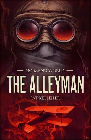 The Alleyman (No Mans World, #3)  by  Pat Kelleher