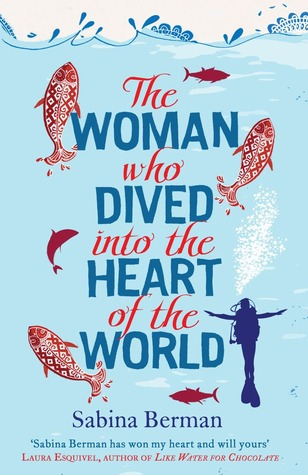 The Woman Who Dived Into the Heart of the World Sabina Berman