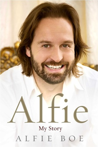 Alfie: My Life, My Music, My Story Alfie Boe