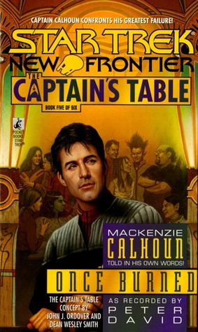 Once Burned (Star Trek: New Frontier: The Captains Table, #5)  by  Peter David