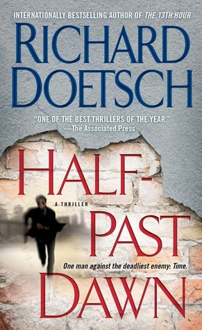 Half-Past Dawn: A Thriller  by  Richard Doetsch
