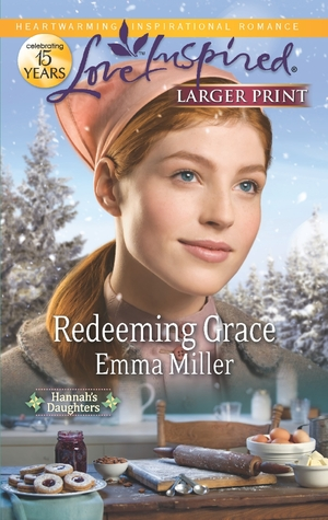 Redeeming Grace (Hannahs Daughters, #5)  by  Emma  Miller