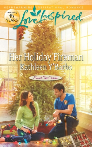 Her Holiday Fireman  by  Kathleen YBarbo