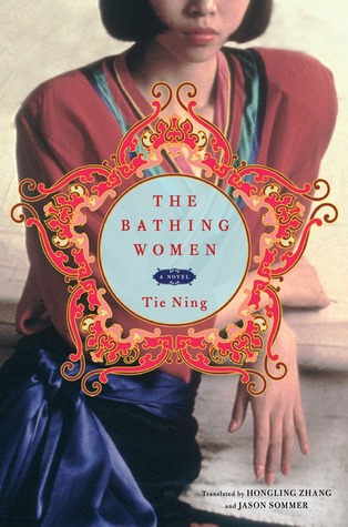 The Bathing Women: A Novel  by  Tie Ning