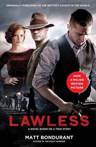 Lawless: A Novel Based on a True Story  by  Matt Bondurant
